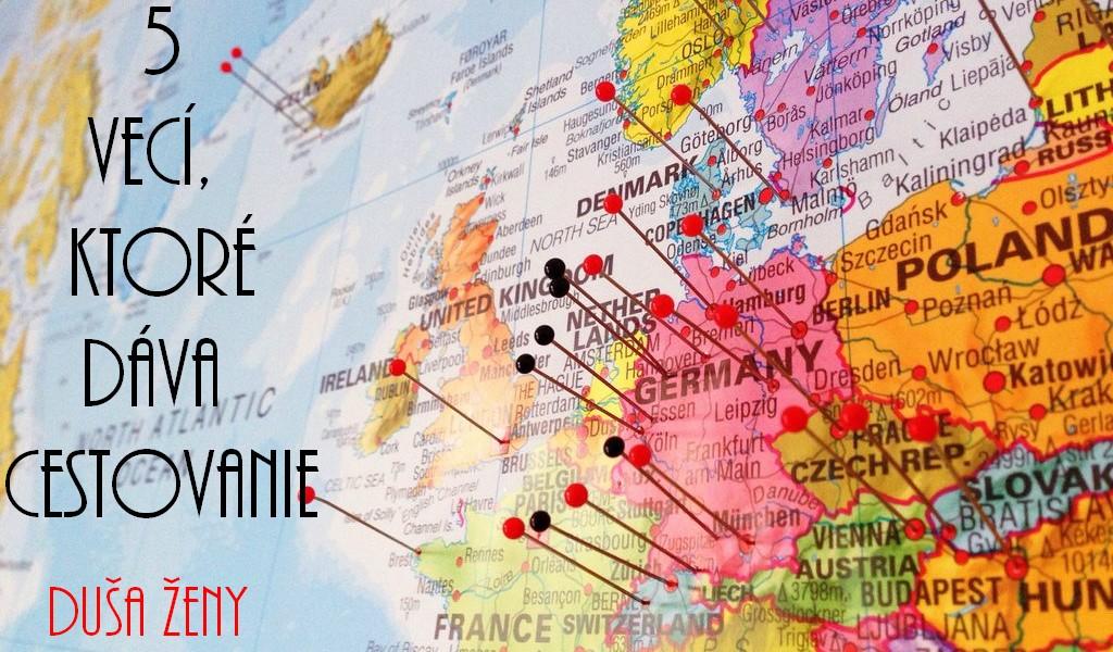 5 vecí ktoré dáva cestovanie - mapa - duša ženy